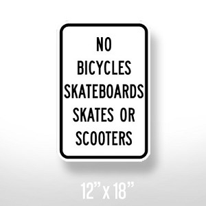 No Bicycles, Skateboards, Skates or Scooters Sign