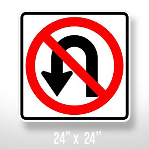 "No U-turn Sign - 24"" x 24"""