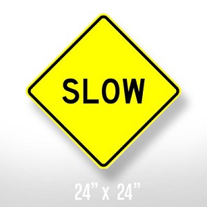Slow Sign - 24""